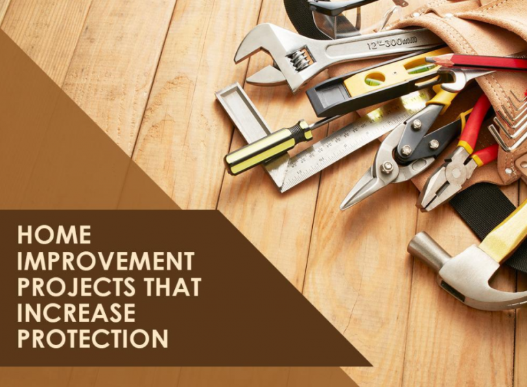Home Improvement Projects That Increase Protection